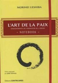 L'art de la paix : enseignements du fondateurs de l'aïkido : notebook