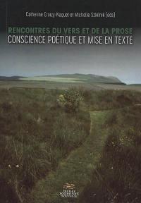 Rencontres du vers et de la prose : conscience poétique et mise en texte