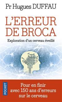 L'erreur de Broca : exploration d'un cerveau éveillé