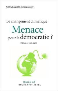 Le changement climatique : menace pour la démocratie