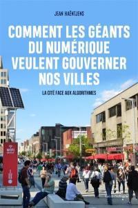 Comment les géants du numérique veulent gouverner nos villes