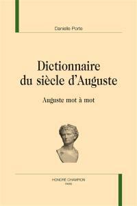 Dictionnaire du siècle d'Auguste : Auguste mot à mot