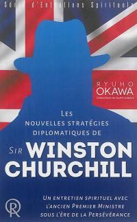 Les nouvelles stratégies diplomatiques de sir Winston Churchill : un entretien spirituel avec l'ancien Premier ministre sous l'ère de la persévérance : enregistrement vidéo du 6 mars 2014, au siège de Happy Science, à Tokyo, au Japon