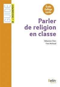 Parler de religion en classe : école, collège, lycée