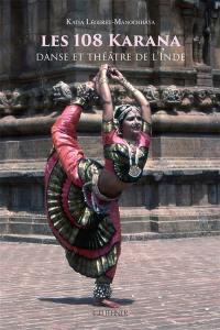 Les 108 karana : danse et théâtre de l'Inde