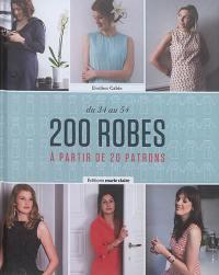 200 robes à partir de 20 patrons : du 34 au 54