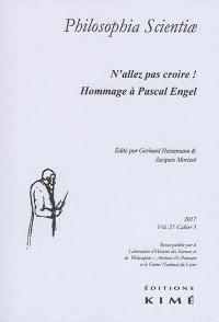 Philosophia scientiae. n° 21-3, N'allez pas croire ! : hommage à Pascal Engel