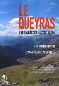 Le Queyras : une vallée des Hautes-Alpes. Volume 1, Le temps des crises, 1789-1918 : de l'ordre communautaire à la prééminence communale