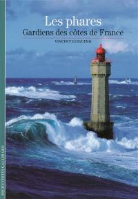 Les phares : gardiens des côtes de France