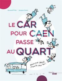 Le car pour Caen passe au quart : Raymond Devos s'invite chez toi !