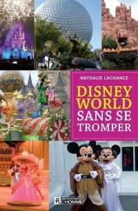 Disney World sans se tromper