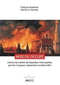 Moscou occupé !