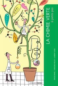 La chimie verte à petits pas