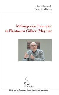 Mélanges en l'honneur de l'historien Gilbert Meynier