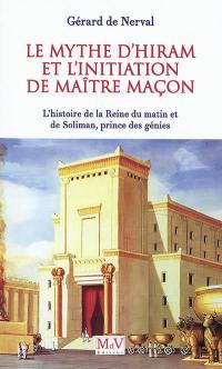 Le mythe d'Hiram et l'initiation de maître maçon