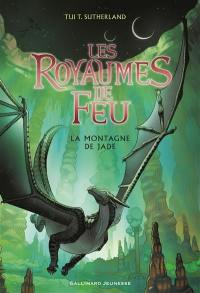 Les royaumes de feu. Volume 6, La montagne de jade