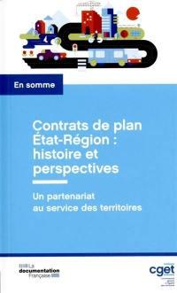 Contrats de plan Etat-Région : histoire et perspectives : un partenariat au service des territoires