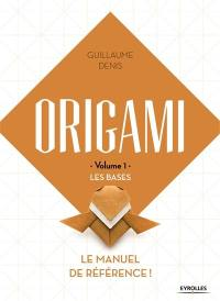 Origami. Volume 1, Les bases