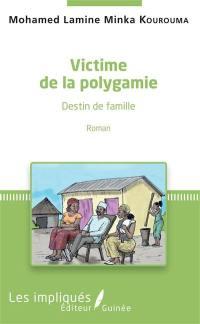 Victime de la polygamie : destin de famille