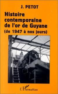 L'Histoire contemporaine de l'or de Guyane
