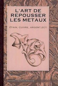 L'art de repousser les métaux : étain, cuivre, argent, etc. : l'émail et ses applications