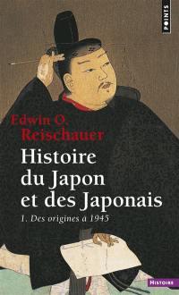 Histoire du Japon et des Japonais. Volume 1, Des origines à 1945