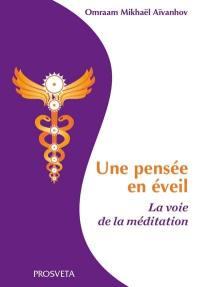 Une pensée en éveil : la voie de la méditation