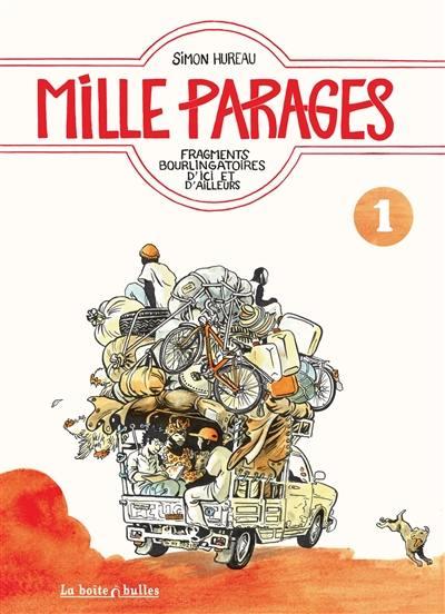 Mille parages. Volume 1, Fragments bourlingatoires d'ici et d'ailleurs