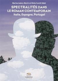 Spectralités dans le roman contemporain : Italie, Espagne, Portugal