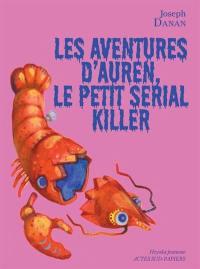 Les aventures d'Auren, le petit serial killer