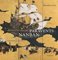 Chefs-d'oeuvre des paravents Nanban : Japon-Portugal, XVIIe siècle