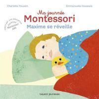 Ma journée Montessori. Volume 1, Maxime se réveille