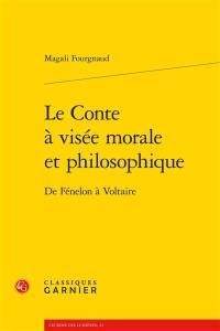Le conte à visée morale et philosophique : de Fénelon à Voltaire