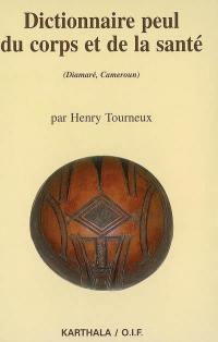 Dictionnaire peul du corps et de la santé (Diamaré, Cameroun)