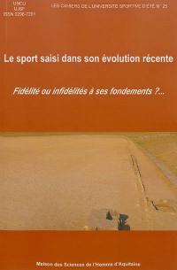 Le sport saisi dans son évolution récente : fidélité ou infidélités à ses fondements ?; Suivi de Hommage à Jacques Marchand
