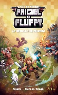 Frigiel et Fluffy. Volume 4, La bataille de Meraîm