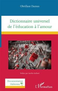 Dictionnaire universel de l'éducation à l'amour
