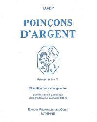 Les poinçons de garantie internationaux pour l'argent. Suivi de Une étude de W. Van Dievoet sur les poinçons européens de la Révolution et de l'Empire et des poinçons actuels