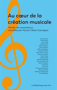 Au coeur de la création musicale : paroles de compositeurs