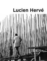 Lucien Hervé : géométrie de la lumière = Lucien Hervé : geometry of light : exposition, Tours, Château de Tours, du 18 novembre 2017 au 27 mai 2018