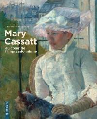 Mary Cassatt : au coeur de l'impressionnisme