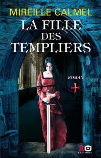 La fille des Templiers. Volume 1,
