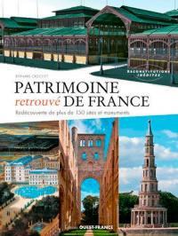 Patrimoine retrouvé de France : redécouverte de plus de 150 sites et monuments