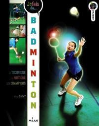 Je fais du badminton
