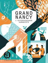 Grand Nancy : l'effervescence humaniste