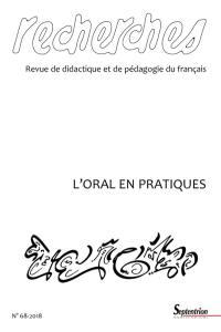 Recherches : revue de didactique et de pédagogie du français. n° 68, L'oral en pratiques