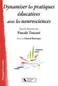 Dynamiser les pratiques éducatives avec les neurosciences