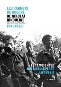 Les carnets de guerre de Nikolaï Nikouline