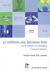 La méthode des éléments finis. Volume 1, Concepts généraux