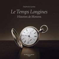Le temps Longines : histoires de montres